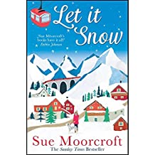Let It Snow: Escape to a winter wonderland in this heartwarming romance from the #1 bestseller