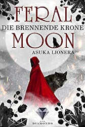 Die brennende Krone (Feral Moon 3) (German Edition)