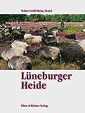 Lüneburger Heide. Eine Bildreise - Walter Gröll, Heinz Teufel (Fotograf)