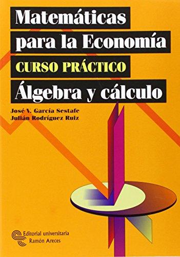 Matemáticas para la Economía: Curso práctico (Manuales) por José Vicente García Sestafe