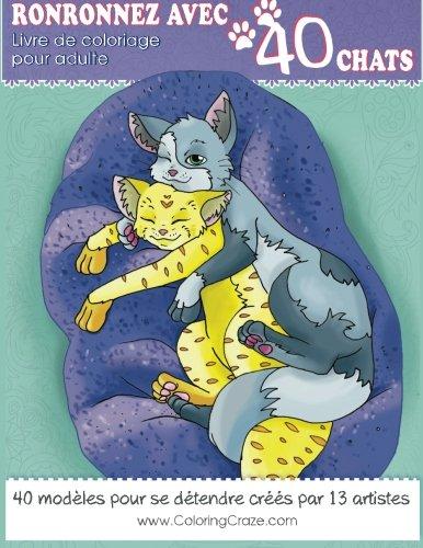 Livre de coloriage pour adulte: Ronronnez avec 40 chats, Pages de coloriage adultes pour se détendre par www.ColoringCraze.com par ColoringCraze