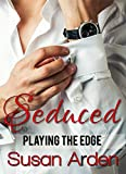 SEDUCED (Playing the Edge Book 2)