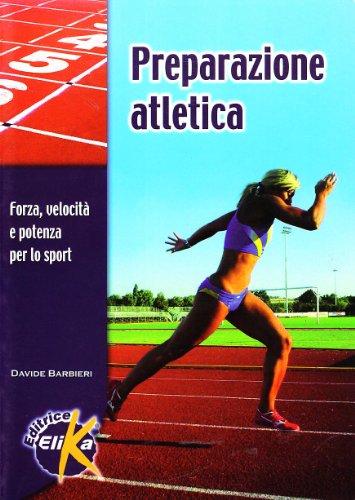 Preparazione atletica. Forza, velocità e potenza per lo sport