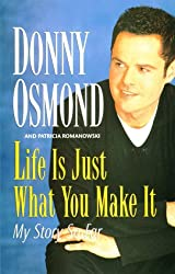Life is Just What You Make It: My Story So Far by Donny Osmond (1999-06-09)