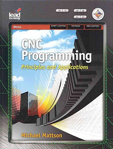 [CNC Programming: Principles and Applications] (By: Mike Mattson) [published: April, 2009]