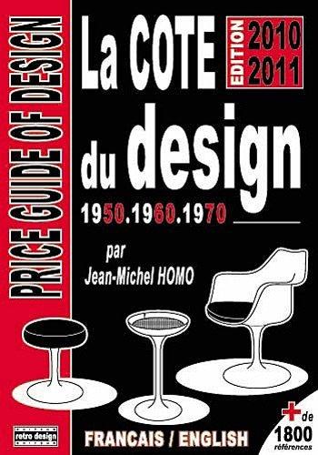 La cote du design 1950, 1960 1970 par Jean-Michel Homo