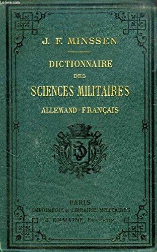 DICTIONNAIRE DES SCIENCES MILITAIRES ALLEMAND-FRANCAIS par MINSSEN J.-F.