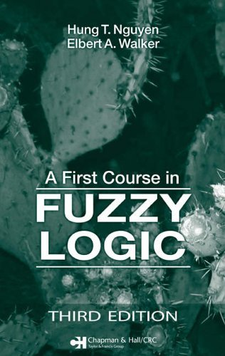 A First Course in Fuzzy Logic, Third Edition by Hung T. Nguyen (6-Oct-2005) Hardcover