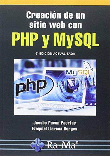 Creacion De Un Sitio Web Con Php Y Mysql por JACOBO/LLARENA BORGES,E. PAVON PUERTAS