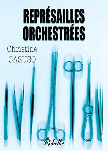 Représailles Orchestrées - Christine Casuso (2018)