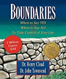 [Boundaries: When to Say Yes, When to Say No-to Take Control of Your Life] (By: Dr. Henry Cloud) [published: September, 2004]