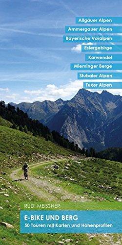 E-Bike und Berg: 50 Touren mit Karten und Höhenprofilen