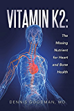 Vitamin K2: The Missing Nutrient for Heart and Bone Health (English Edition)