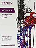 Mosaics for Saxophone: Initial-Grade 5 Book 1 (Trinity Performers Series)