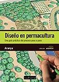 Diseño en permacultura: Una guía práctica del proceso, paso a paso