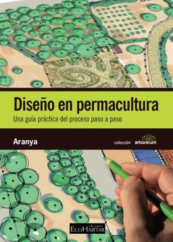 Diseño en permacultura: Una guía práctica del proceso, paso a paso por David Graham Austin