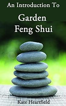 Garden Feng Shui: An Introduction to Garden Feng Shui (English Edition) par [Heartfield, Kate]