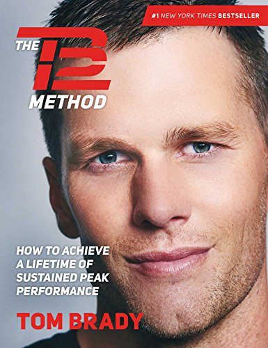 The TB12 Method: How to Achieve a Lifetime of Sustained Peak Performance (English Edition)