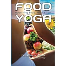 Food Yoga: Nourishing Body, Mind & Soul