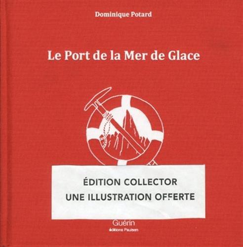 Le Port de la Mer de Glace -collector-