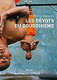 Les dévots du bouddhisme: Essais - documents (Essais-Documents)