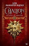 Le Fléau de Chalion: Chalion, T1 (French Edition)