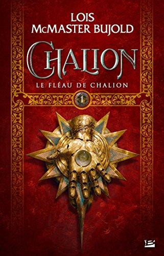 Le Fléau de Chalion: Chalion, T1 par Lois Mcmaster Bujold