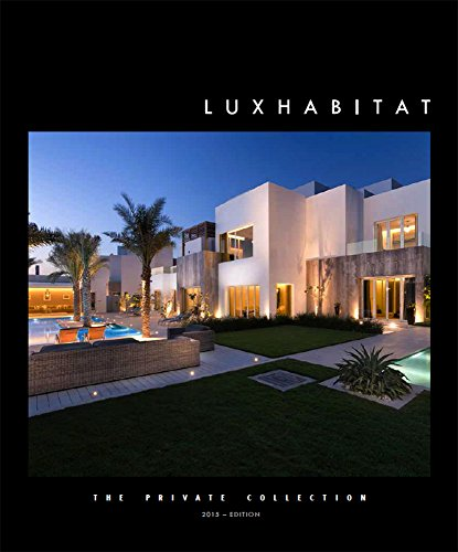 The Private Collection 2015: Luxury real estate, interior design and lifestyle magazine by Luxhabitat (English Edition)