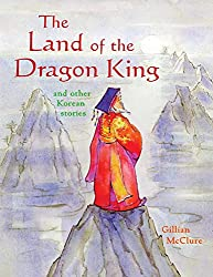 The Land of the Dragon King: and other Korean Stories