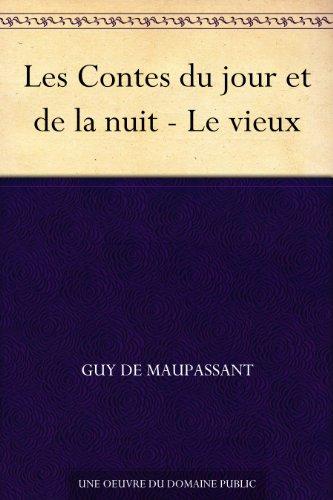 Couverture du livre Les Contes du jour et de la nuit - Le vieux
