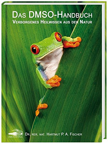 Preisvergleich Produktbild Das DMSO-Handbuch: Verborgenes Heilwissen aus der Natur
