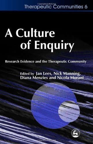 A Culture of Enquiry: Research Evidence and the Therapeutic Community (Therapeutic Communities) by Jan Lees, Nick Manning, Diana Menzies, Nicola Morant (2003) Paperback