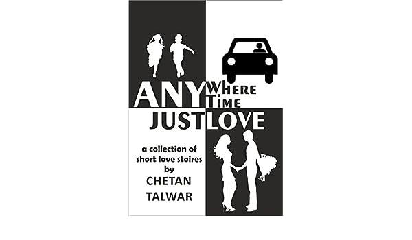 Anywhere Anytime Just Love Ebook Chetan Talwar Amazon Kindle