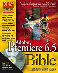 Adobe Premiere 6.5 Bible: Written by Adele Droblas, 2002 Edition, (Pap/Cdr) Publisher: John Wiley & Sons [Paperback]