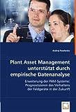 Plant Asset Management unterstützt durch empirische Datenanalyse: Erweiterung der PAM-Systeme: Prognostizieren desVerhaltens der Feldgeräte in der Zukunft