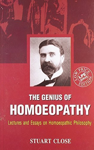 Genius of Homeopathy Lectures and Essays On Homeopathic Philosophy by Stuart Close (2007) Paperback