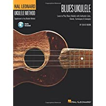 Hal Leonard Blues Ukulele: Learn to Play Blues Ukulele With Authentic Licks, Chords, Techniques & Concepts + CD.