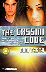 The Cassini Code: A Galahad Book by Dom Testa (2010-11-02)