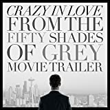 "Crazy In Love (From the ""Fifty Shades of Grey"" Movie Trailer)"