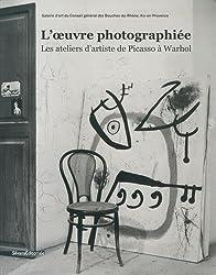 L'oeuvre photographiée : Les ateliers d'artiste de Picasso à Warhol