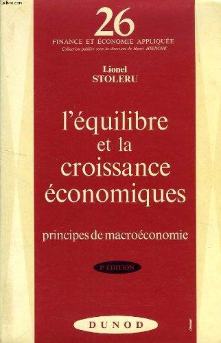 L'EQUILIBRE ET LA CROISSANCE ECONOMIQUES, PRINCIPES DE MACROECONOMIE