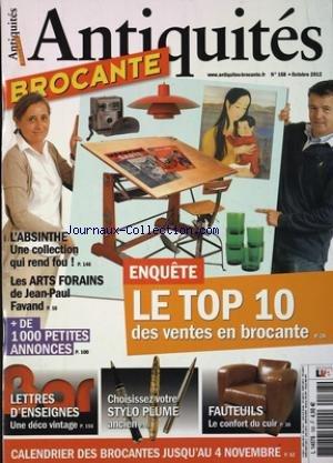 ANTIQUITES BROCANTE [No 168] du 01/10/2012 - LE TOP 10 DES VENTES EN BROCANTE - L'ABSINTHE - UNE COLLECTION QUI REND FOU - LES ARTS FORAINS DE FAVAND - LETTRES D'ENSEIGNES - CHOISISSEZ VOTRE STYLO PLUME - FAUTEUILS - LE CONFORT DU CUIR