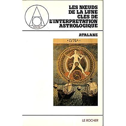 Les Noeuds de la lune, clés de l'interprétation astrologique