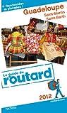 Guide du Routard Guadeloupe (St Martin, St Barth) 2012 par Gloaguen