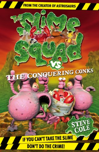 The Slime Squad vs the Conquering Conks