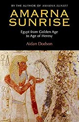 [(Amarna Sunrise : Egypt from Golden Age to Age of Heresy)] [By (author) Aidan Dodson] published on (June, 2014)