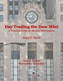 Day Trading the Dow Mini: A Practical Guide for Market Participation (Second Edition)