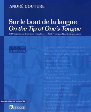 Sur le bout de la langue : 3500 expressions françaises et anglaises
