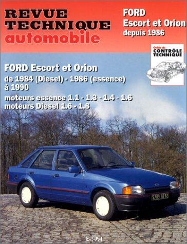 Revue technique automobile : Ford escort et orion depuis 1986 & depuis 1991