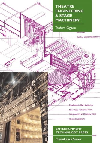 Theatre Engineering and Stage Machinery (Entertainment Technology Press consultancy series) por Toshiro Ogawa